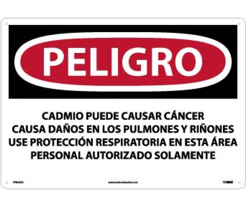 PELIGRO CADMIUM MAY CAUSE CANCER CAUSES DAMAGE TO LUNGS AND KIDNEYS WEAR RESPIRATORY PROTECTION IN THIS AREA AUTHORIZED PERSONNEL ONLY (SPANISH), 14 X 20, .040 ALUM