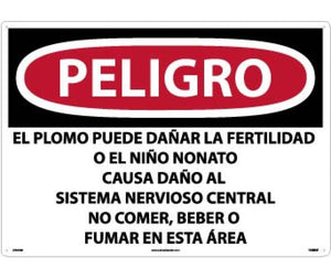 PELIGRO LEAD MAY DAMAGE FERTILITY OR THE UNBORN CHILD CAUSES DAMAGE TO THE CENTRAL NERVOUS SYSTEM DO NOT EAT, DRINK OR SMOKE IN THIS AREA (SPANISH), 20 X 28, RIGID PLASTIC