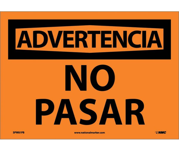 ADVERTENCIA, NO PASAR, 10X14, PS VINYL