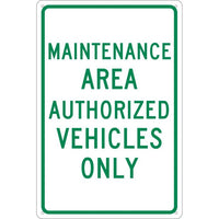MAINTENANCE AREA AUTHORIZED VEHICLES ONLY, 18X12, .040 ALUM