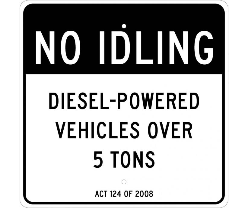 NO IDLING,DIESEL-POWERED VEHICLES OVER 5 TONS ACT 124 OF 2008, 24 X 24, .080 ALUM, EG REFLECTIVE