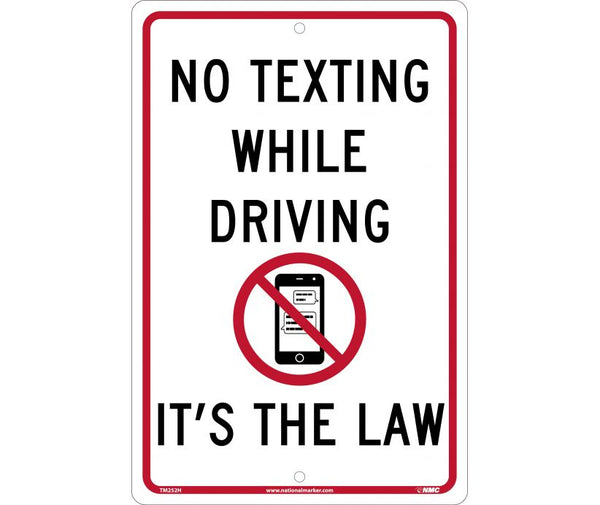 NO TEXTING ITS THE LAW, 12X18, .063 ALUMINUM