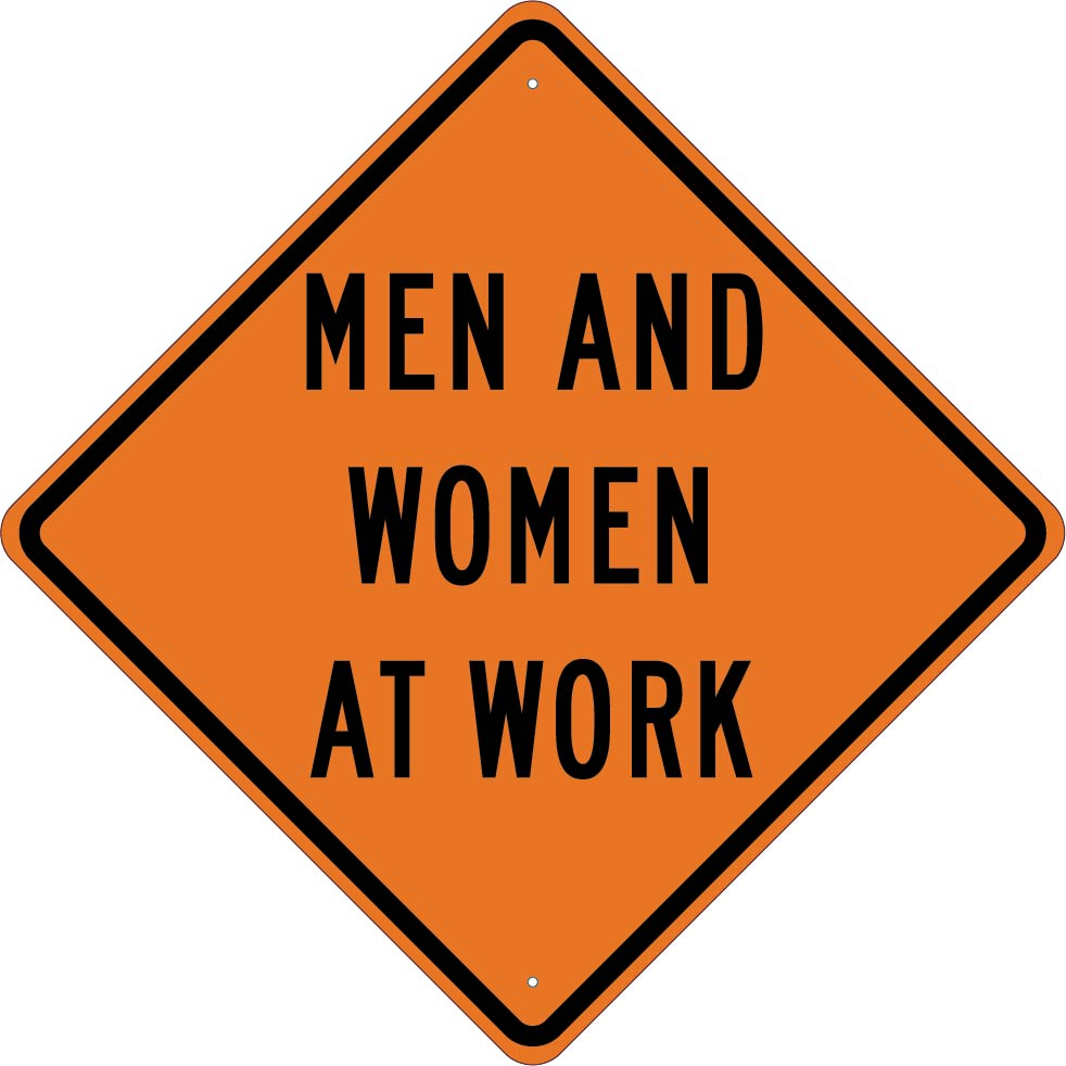 MEN AND WOMEN AT WORK SIGN, 30X30, .080 HIP REF ALUM