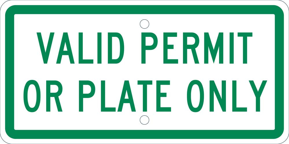 VALID PERMIT OR PLATE ONLY,6X12 PLAQUE SIGN, .063 ALUM