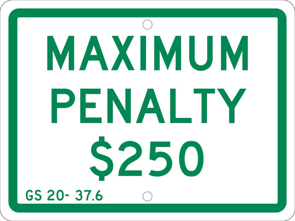 MAXIMUM PENALTY $250, 9X12, .063 ALUM  SIGN