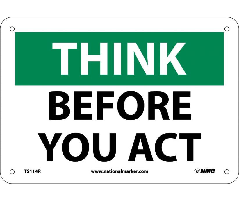 THINK, BEFORE YOU ACT, 7X10, RIGID PLASTIC