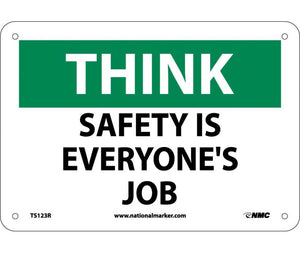 THINK, SAFETY IS EVERYONE'S JOB, 7X10, RIGID PLASTIC