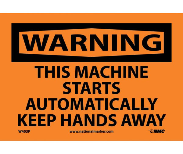WARNING, THIS MACHINE STARTS AUTOMATICALLY, 7X10, PS VINYL