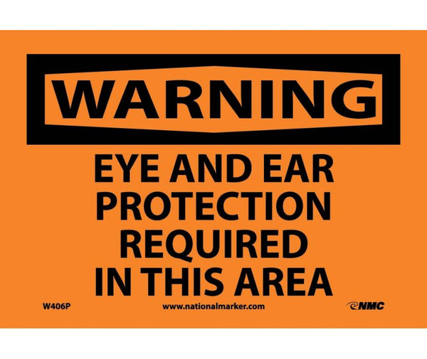 W406 National Marker Personal Protection Safety Signs Warning Eye And Ear Protection Required In This Area Safety Signs