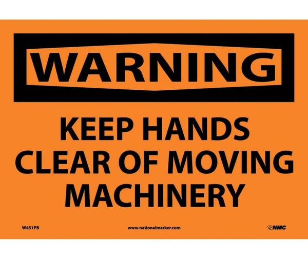 WARNING, KEEP HANDS CLEAR OF MOVING MACHINERY, 10X14, PS VINYL