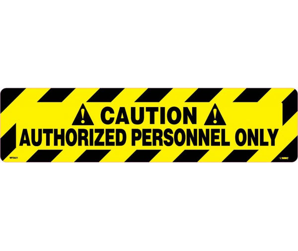 FLOOR SIGN, WALK ON, CAUTION AUTHORIZED PERSONNEL ONLY, 6X24