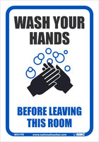 "Wash Your Hands Before Leaving This Room Safety Signs | WH1PR | 10"" x 7"" 