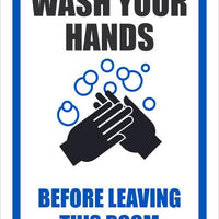 "Wash Your Hands Before Leaving This Room Safety Signs | WH1P | 10"" x 7"" 