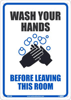 "Wash Your Hands Before Leaving This Room Safety Signs | WH1RB | 14"" x 10"" 
