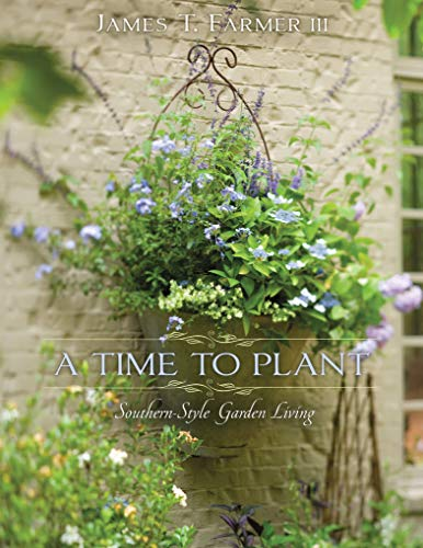 Book - A Time to Plant: Southern-Style Garden Living