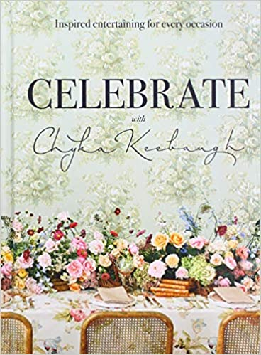 Book - Celebrate with Chyka Keebaugh: Inspired Entertaining for Every Occasion