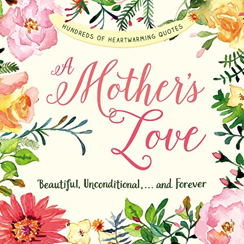 Book - A Mother's Love: Beautiful, Unconditional, . . . and Forever