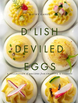 Book - D'Lish Deviled Eggs: A Collection of Recipes from Creative to Classic