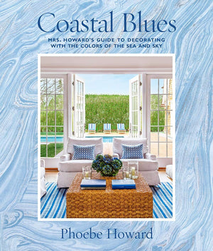 Book - Coastal Blues: Mrs. Howard's Guide to Decorating with the Colors of the Sea and Sky