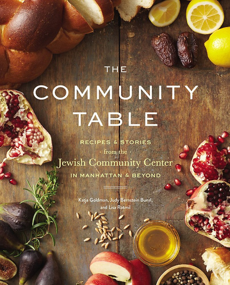 Book - The Community Table: Recipes & Stories from the Jewish Community Center in Manhattan & Beyond