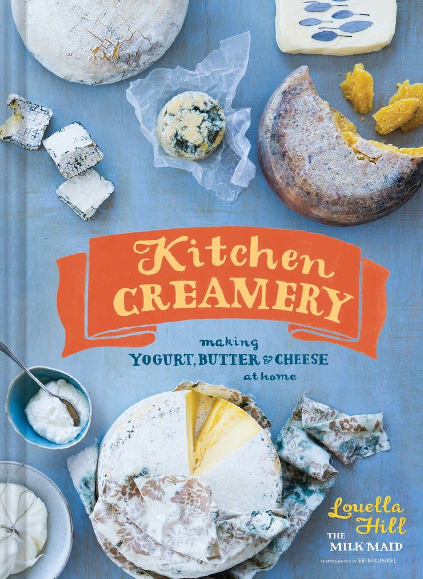 Book - Kitchen Creamery: Making Yogurt, Butter & Cheese at Home