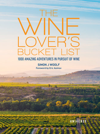 Book - The Wine Lover's Bucket List: 1000 Amazing Adventures in Pursuit of Wine