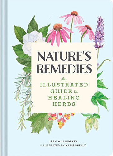 Book - Nature's Remedies: An Illustrated Guide to Healing Herbs