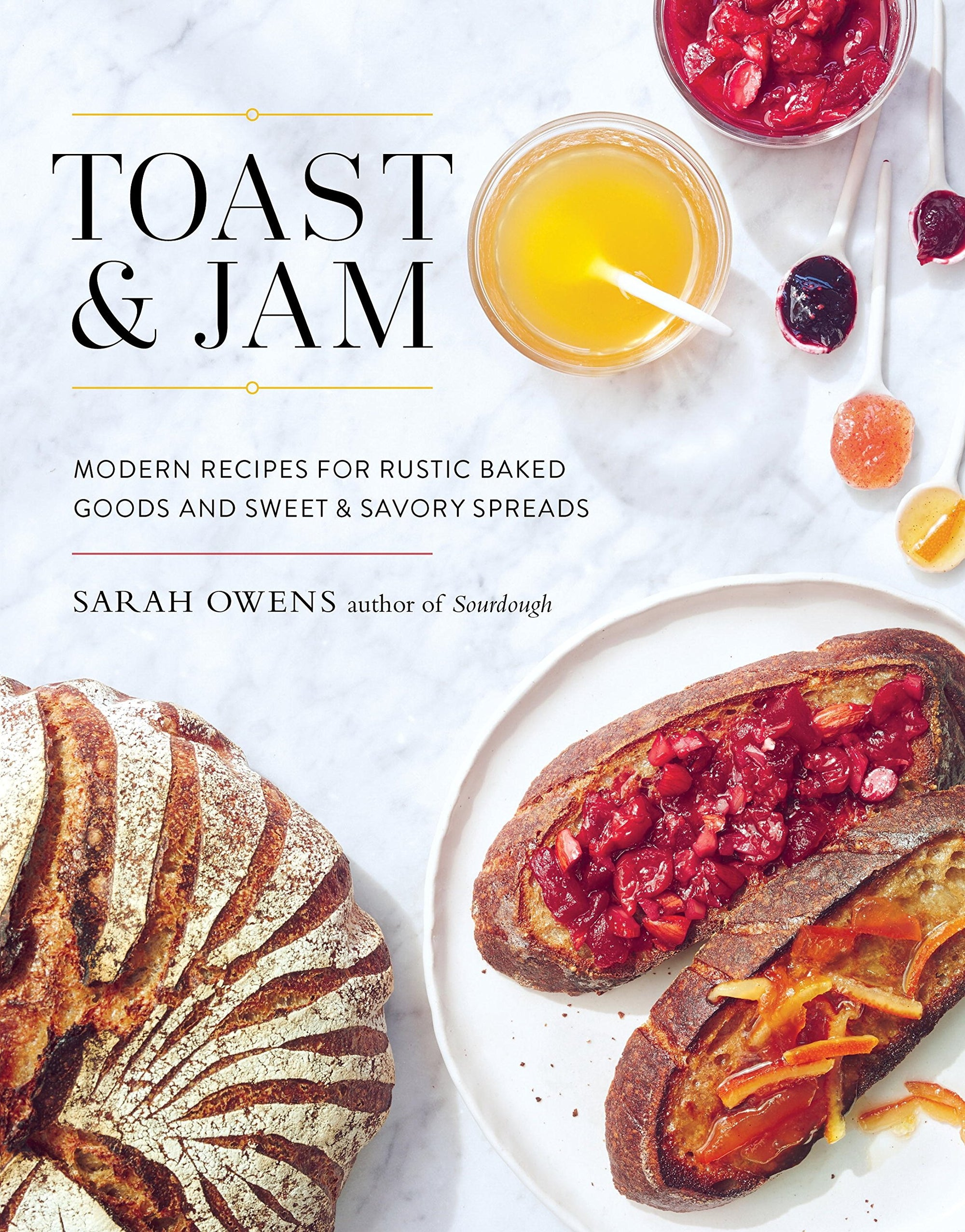 Book - Toast and Jam: Modern Pairings for Rustic Baked Goods and Sweet and Savory Spreads
