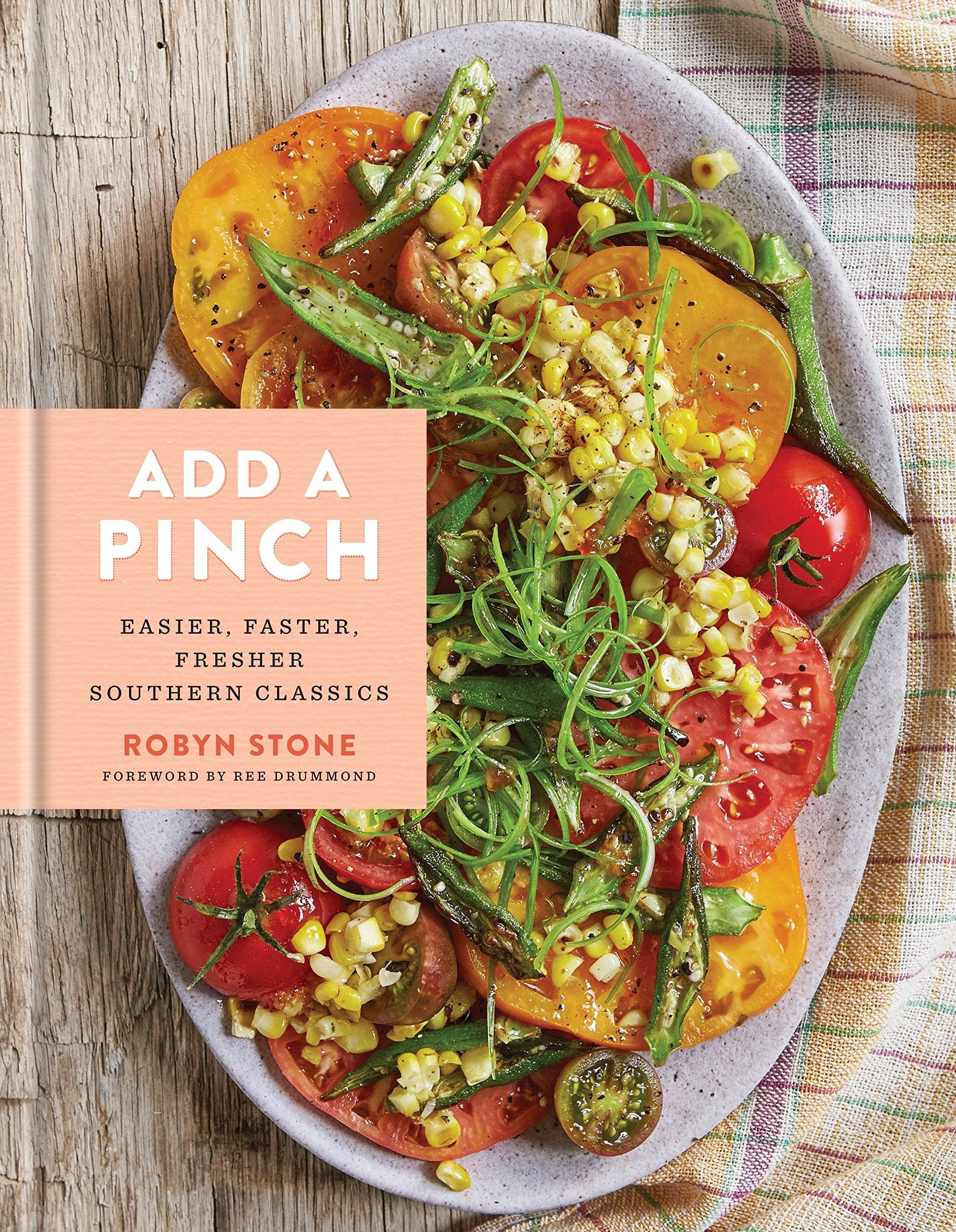 Book - Add a Pinch: Easier, Faster, Fresher Southern Classics: A Cookbook