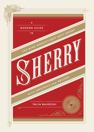 Book - Sherry - The Wine Worlds's Best-Kept Secret with Cocktails & Recipes