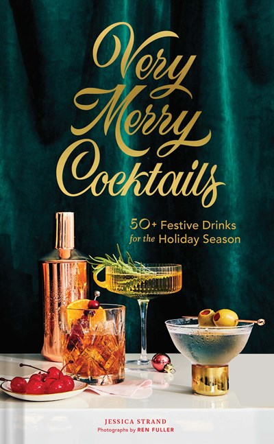 Book - Very Merry Cocktails: 50+ Festive Drinks for the Holiday Season