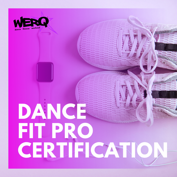 WERQ Dance Fitness Professional Certification | 3/28/20 - The WERQ Shop | Official WERQ Dance Fitness Gear