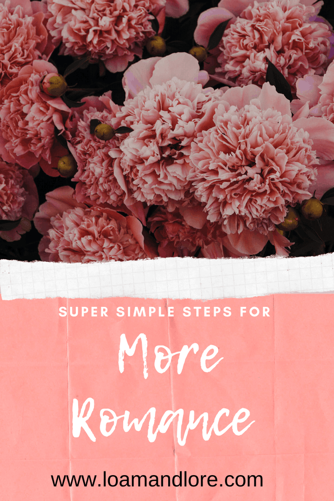 Super Simple Steps for More Romance | Loam & Lore