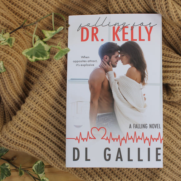 Falling for DR. Kelly by DL Gallie