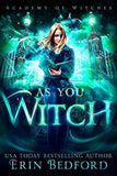 Academy of Witches by Erin Bedford