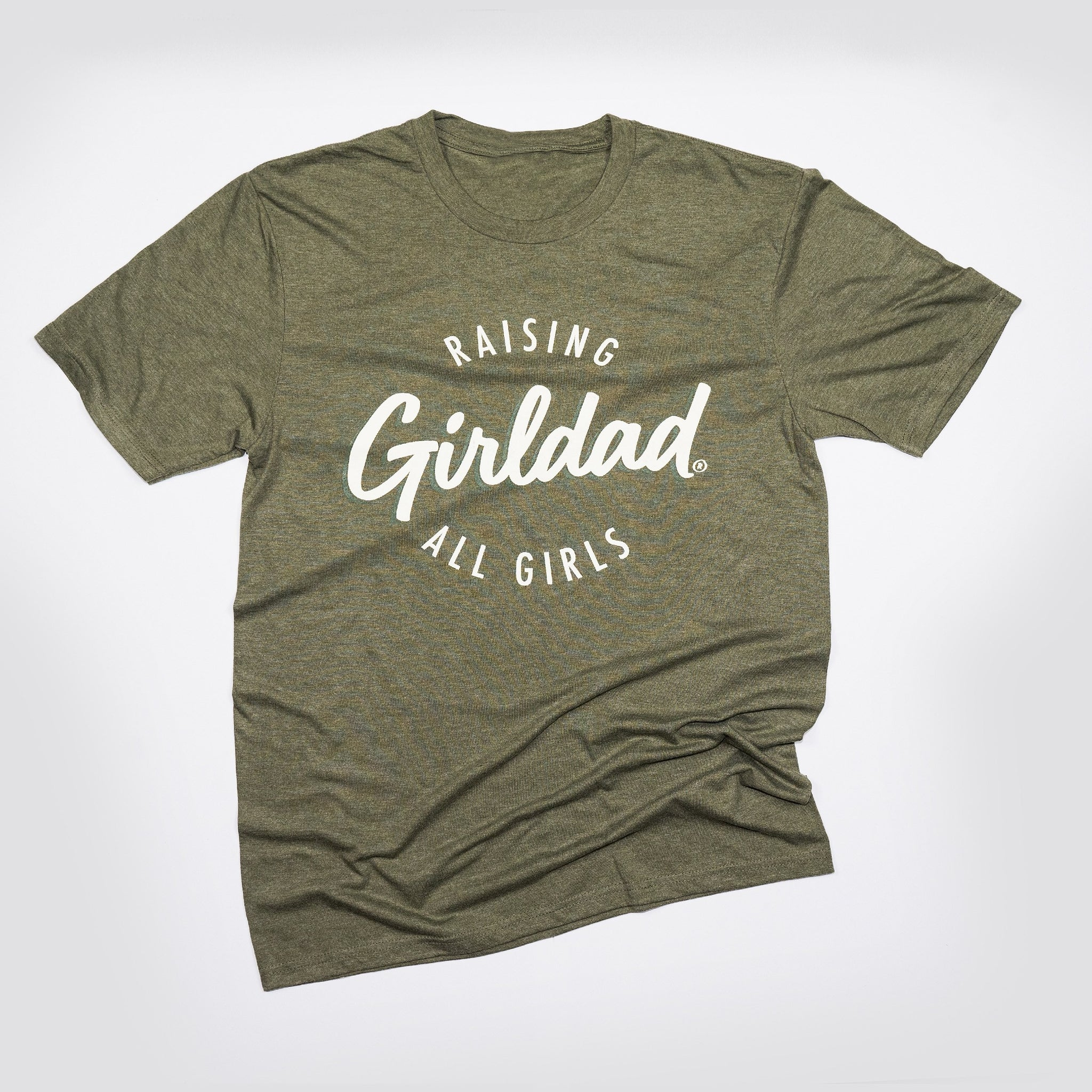 Girldad® Raising All Girls Mens Crew Tee Military