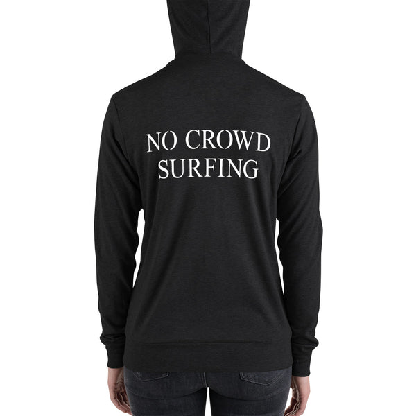 """NO CROWD SURFING"" light zip hoodie"