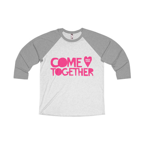 Donate $50 to support Prissy Tomboy Initiatives and receive a COME TOGETHER Tri-Blend Unisex 3/4 Raglan