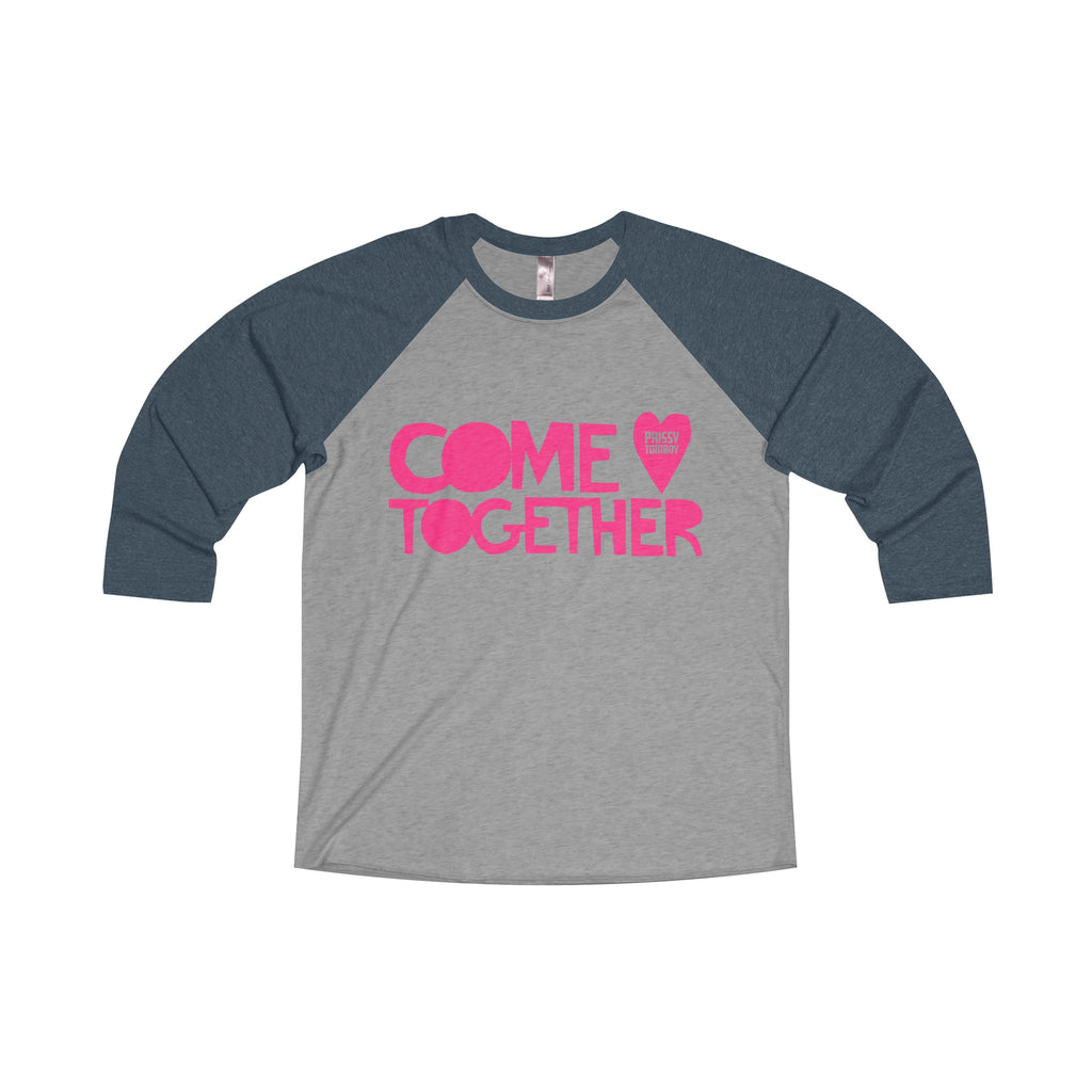 COME TOGETHER Tri-Blend Unisex 3/4 Raglan
