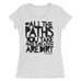 """Of all the paths..."" Ladies' short sleeve t-shirt"