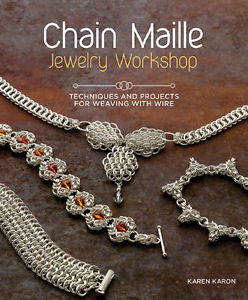 Chain Maille Jewelry Workshop: Technique by Karen Karon, Paperback, 2012