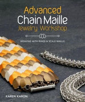 Advanced Chain Maille Jewelry Workshop by Karen Karon, Paperback, 2015