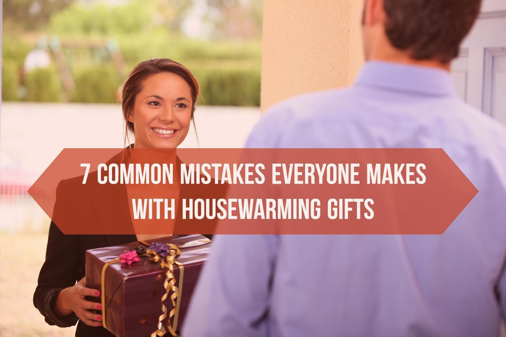 7 Common Mistakes Everyone Makes With Housewarming Gifts