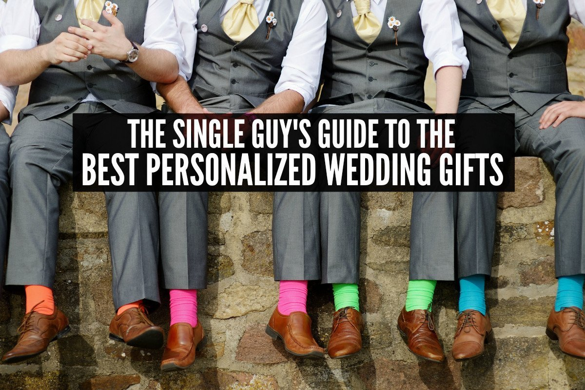 Bro, Do You Even Gift? The Single Guy's Guide to the Best Personalized Wedding Gifts
