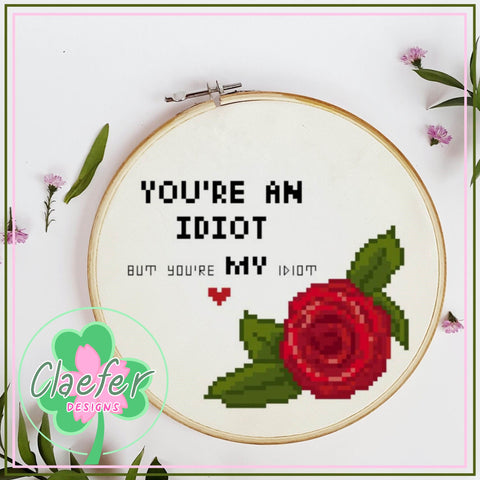 You're MY idiot