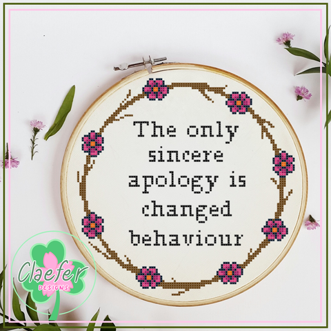 The only sincere apology is changed behaviour