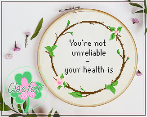 You're not unreliable - your health is