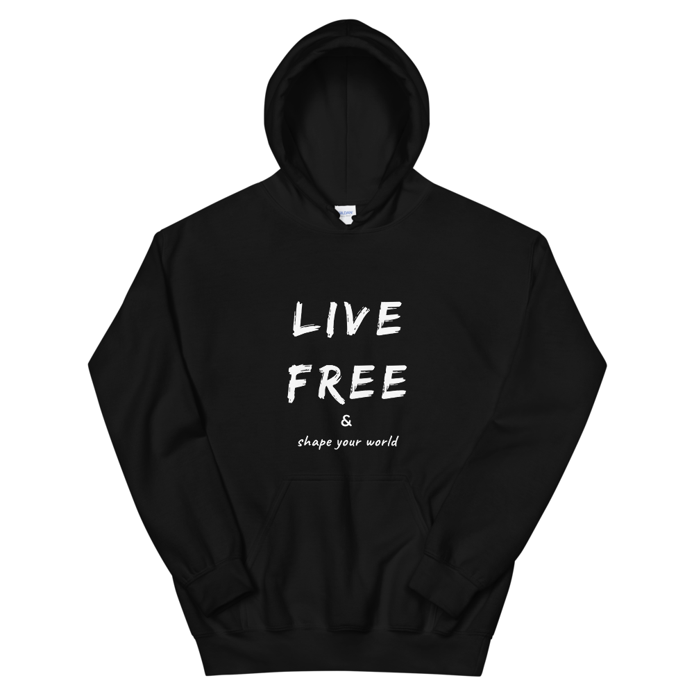 Hoodie - Live Free & Shape Your World