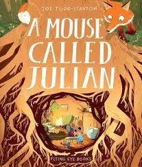 A Mouse Called Julian by Joe Todd Stanton