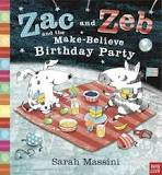Zac and Zeb and the make believe birthday party - by Sarah Massini